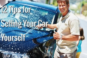 tips for selling your car yourself 300x199 12 Tips for Selling Your Car Yourself