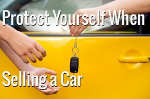 protect yourself selling car 300x199 How to Protect Yourself When Selling a Car